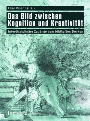 cover image of Das Bild zwischen Kognition und Kreativität