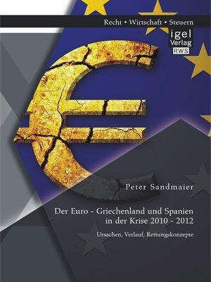 cover image of Der Euro--Griechenland und Spanien in der Krise 2010--2012