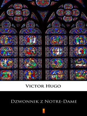 cover image of Dzwonnik z Notre-Dame