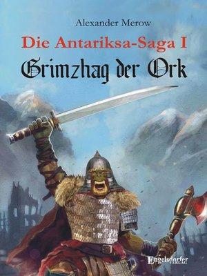 cover image of Die Antariksa-Saga I--Grimzhag der Ork