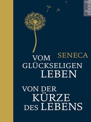 cover image of Vom glückseligen Leben / Von der Kürze des Lebens
