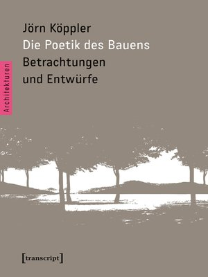 cover image of Die Poetik des Bauens