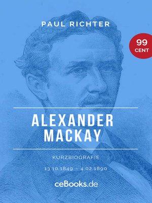 cover image of Alexander Mackay 1849 – 1890