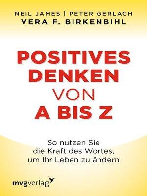 cover image of Positives Denken von a bis Z