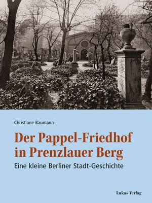cover image of Der Pappel-Friedhof in Prenzlauer Berg