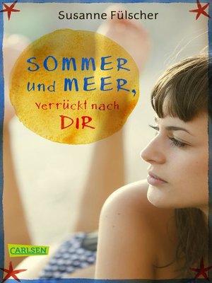 cover image of Sommer und Meer, verrückt nach dir