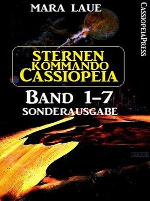 cover image of Sternenkommando Cassiopeia 1-7 Sonderausgabe