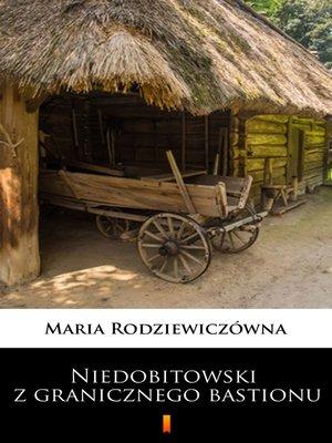 cover image of Niedobitowski z granicznego bastionu
