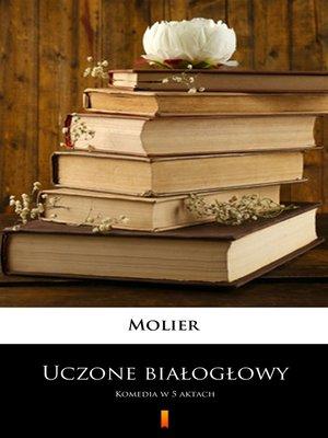 cover image of Uczone białogłowy