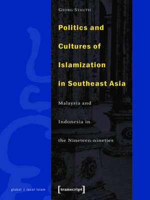 cover image of Politics and Cultures of Islamization in Southeast Asia