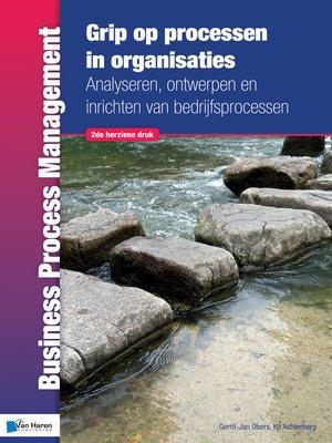 cover image of Grip op Processen in Organisaties