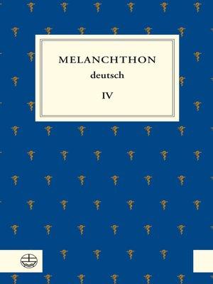 cover image of Melanchthon deutsch IV
