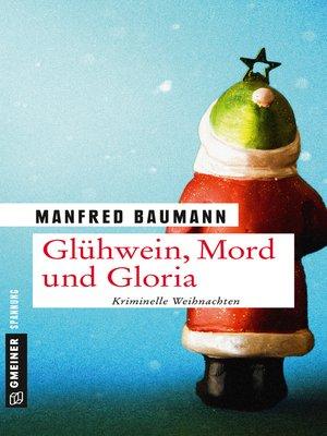 cover image of Glühwein, Mord und Gloria