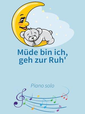 cover image of Müde bin ich, geh zur Ruh'