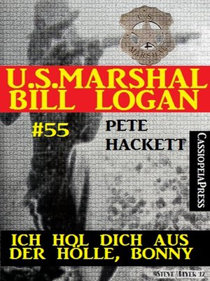 cover image of U.S. Marshal Bill Logan, Band 55