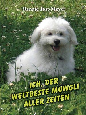 cover image of Ich, der weltbeste Mowgli aller Zeiten
