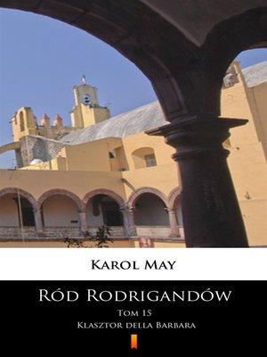 cover image of Ród Rodrigandów. Klasztor della Barbara