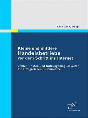 cover image of Kleine und mittlere Handelsbetriebe vor dem Schritt ins Internet