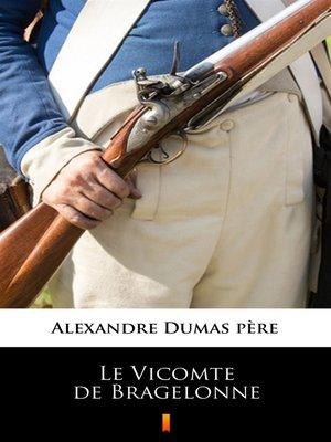 cover image of Le Vicomte de Bragelonne