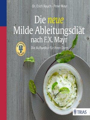 cover image of Die neue Milde Ableitungsdiät nach F.X. Mayr