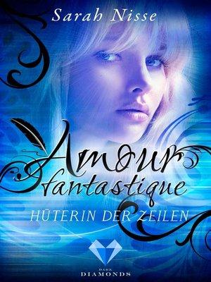 cover image of Amour Fantastique. Hüterin der Zeilen