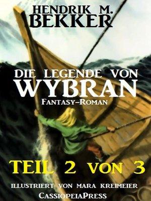 cover image of Die Legende von Wybran, Teil 2 von 3 (Serial)