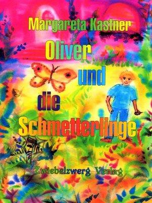cover image of Oliver und die Schmetterlinge