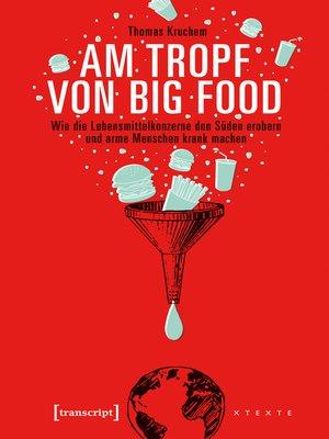 cover image of Am Tropf von Big Food