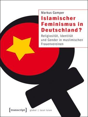 cover image of Islamischer Feminismus in Deutschland?