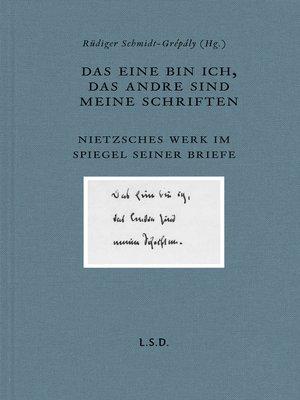 cover image of Das eine bin ich, das andre sind meine Schriften