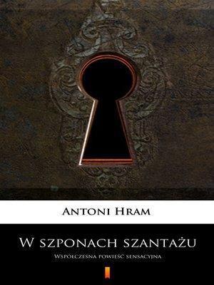 cover image of W szponach szantażu