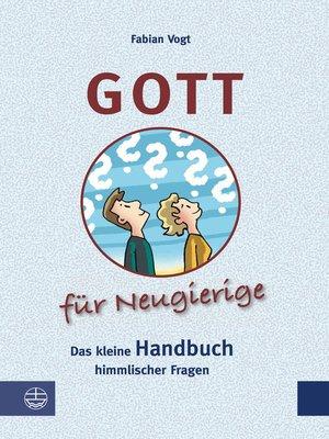 cover image of Gott für Neugierige