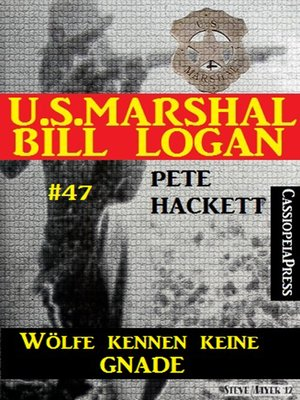 cover image of U.S. Marshal Bill Logan, Band 47