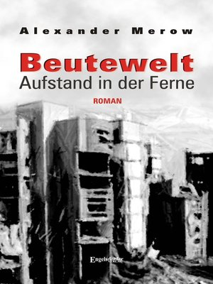 cover image of Beutewelt II. Aufstand in der Ferne