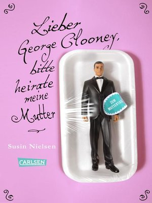 cover image of Lieber George Clooney, bitte heirate meine Mutter