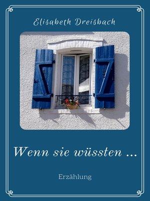 cover image of Wenn sie wüssten ...