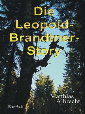 cover image of Die Leopold-Brandtner-Story