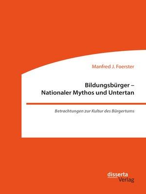 cover image of Bildungsbürger--Nationaler Mythos und Untertan