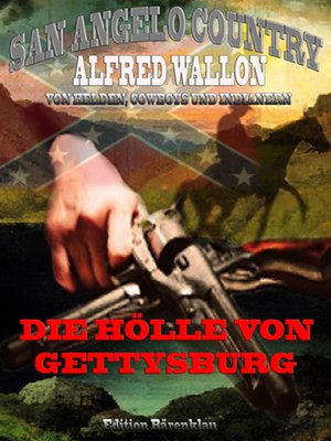cover image of Die Hölle von Gettysburg (San Angelo Country)