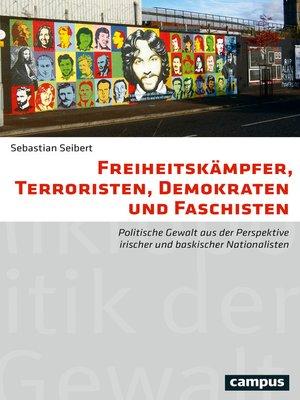 cover image of Freiheitskämpfer, Terroristen, Demokraten und Faschisten