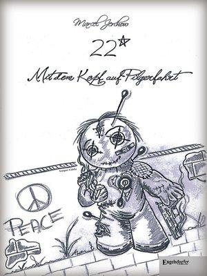 cover image of 22* Mit dem Kopf auf Pilgerfahrt
