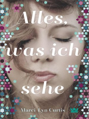 cover image of Alles, was ich sehe