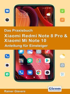 cover image of Das Praxisbuch Xiaomi Redmi Note 8 Pro & Xiaomi Mi Note 10--Anleitung für Einsteiger