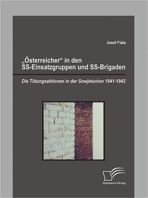 """cover image of """"Österreicher"""" in den SS-Einsatzgruppen und SS-Brigaden"""