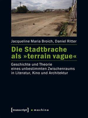 cover image of Die Stadtbrache als »terrain vague«