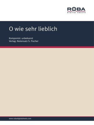 cover image of O wie sehr lieblich
