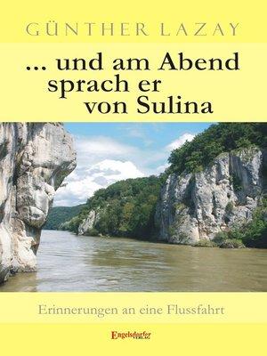 cover image of ... und am Abend sprach er von Sulina. Erinnerungen an eine Flussfahrt