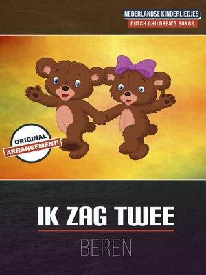 cover image of Ik Zag Twee Beren