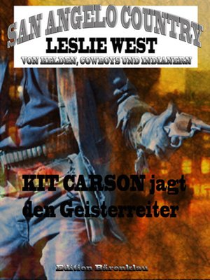 cover image of Kit Carson jagt den Geisterreiter (San Angelo Country)