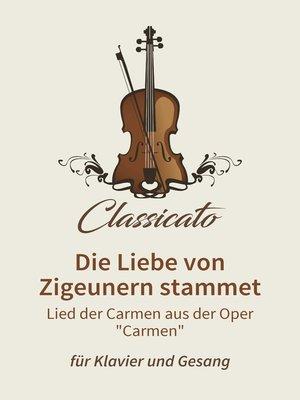 cover image of Die Liebe von Zigeunern stammet (Habanera)